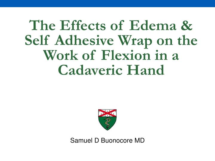 the effects of edema self adhesive wrap on the work of flexion in a cadaveric hand