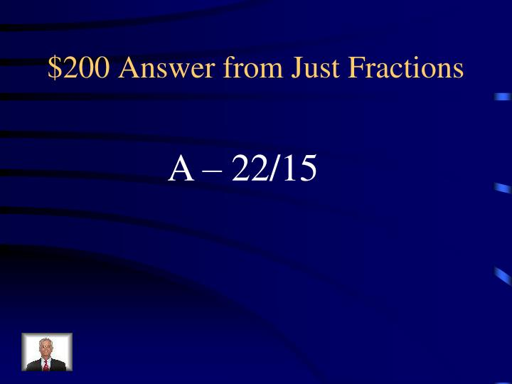 $200 Answer from Just Fractions