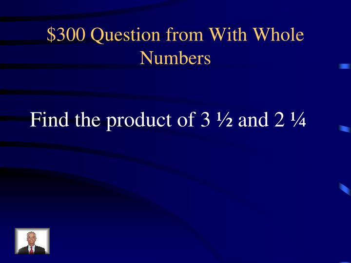 $300 Question from With Whole Numbers