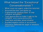 what helped the exceptional conversationalists
