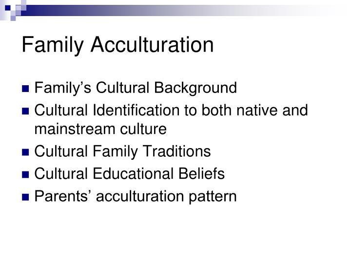 Family Acculturation
