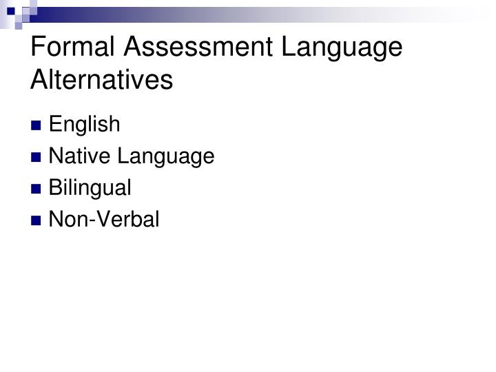 Formal Assessment Language Alternatives