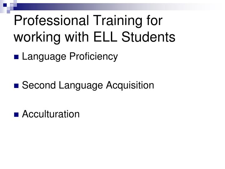 Professional Training for  working with ELL Students
