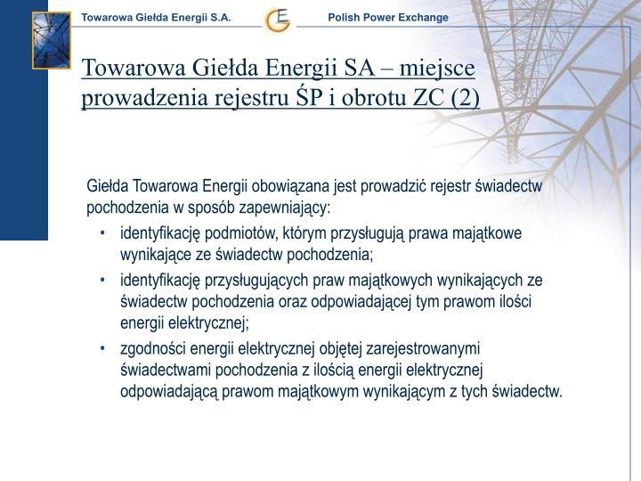 Towarowa Giełda Energii SA – miejsce prowadzenia rejestru ŚP i obrotu ZC (2)