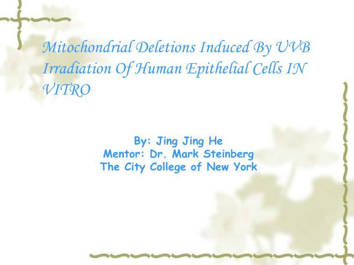 Mitochondrial Deletions Induced By UVB Irradiation Of Human Epithelial Cells
