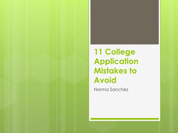 11 college application mistakes to avoid n.