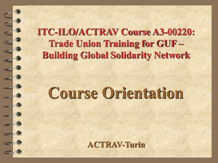 itc ilo actrav course a3 00220 trade union training for guf building global solidarity network n.