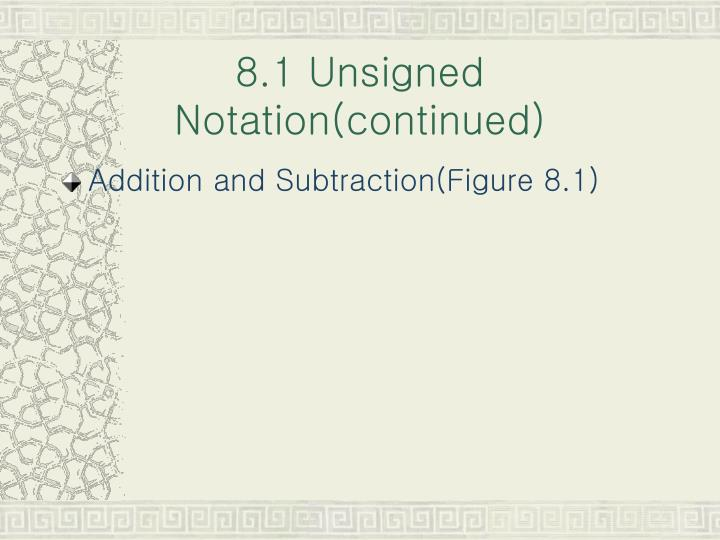 8 1 unsigned notation continued