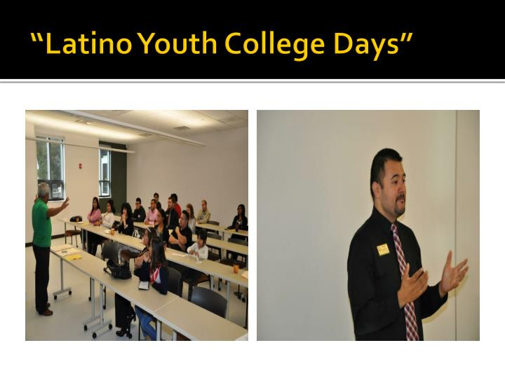 """Latino Youth College Days"""