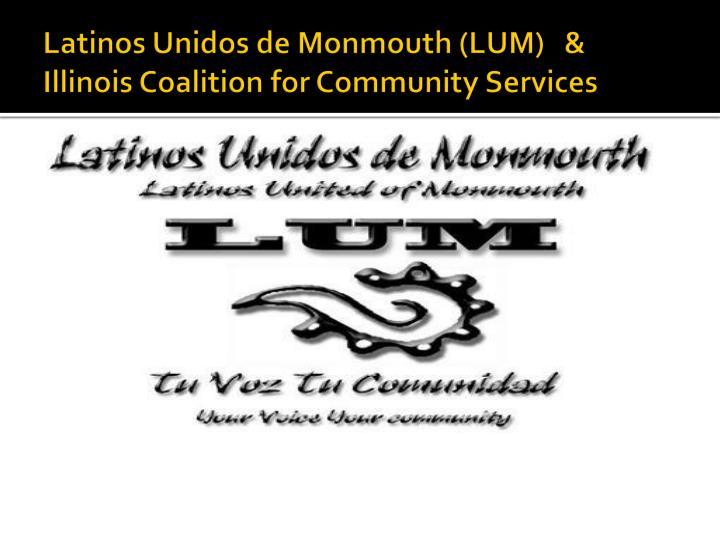 Latinos unidos de monmouth lum illinois coalition for community services