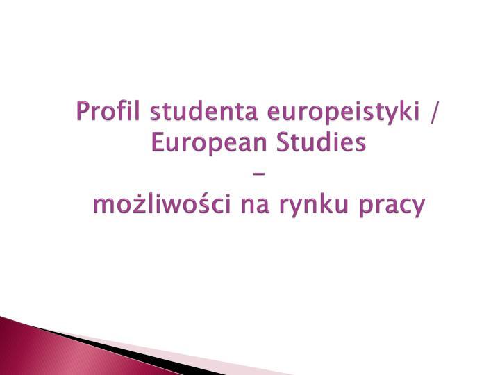 Profil studenta europeistyki /