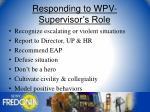 responding to wpv supervisor s role