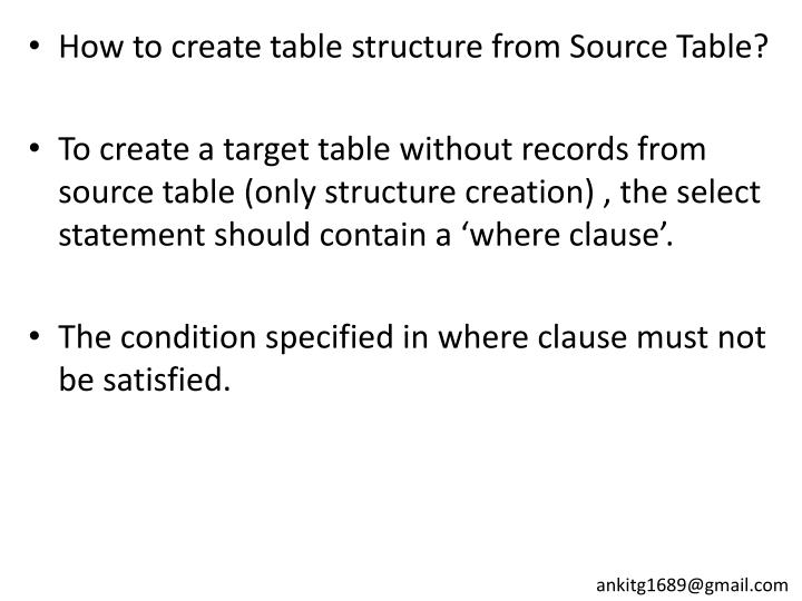 How to create table structure from Source Table?