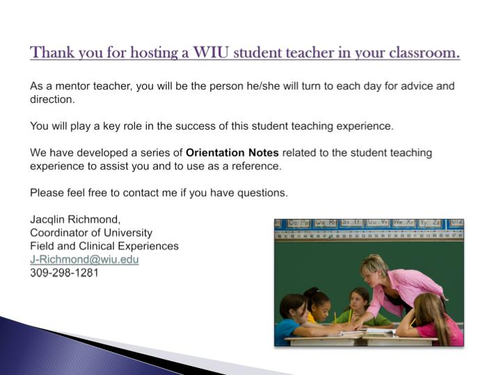 Thank you for hosting a WIU student teacher in your classroom.