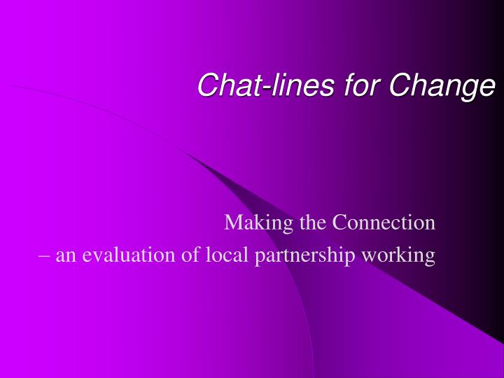 Chat lines for change