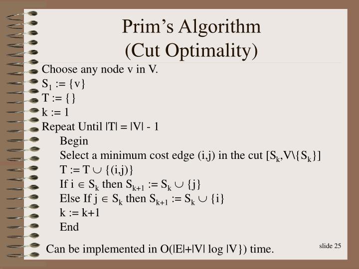 Prim's Algorithm                        (Cut Optimality)