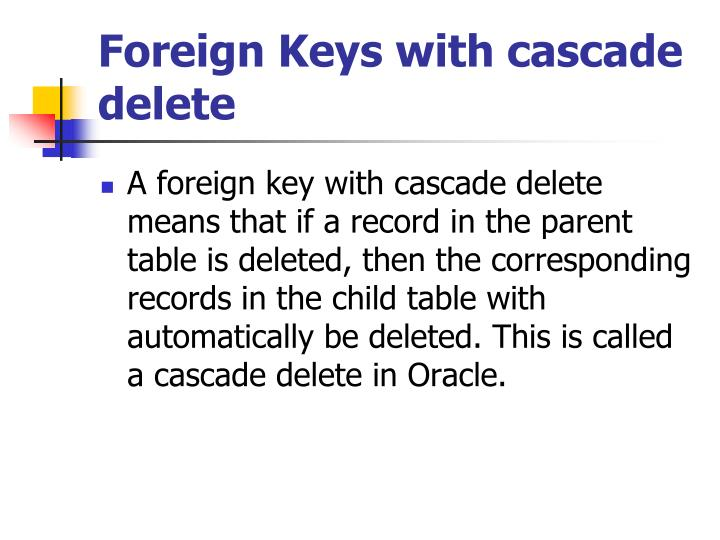 Foreign Keys with cascade delete