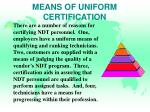 means of uniform certification