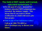 the field of ndt needs well trained educated technicians1