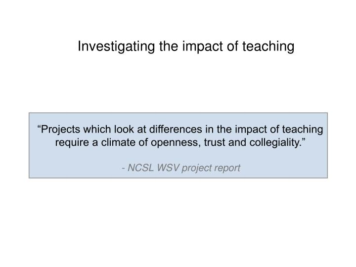 Investigating the impact of teaching