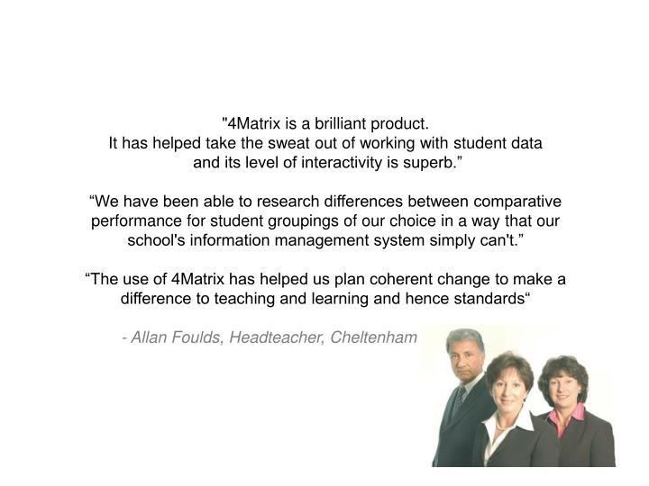 """""""4Matrix is a brilliant product."""