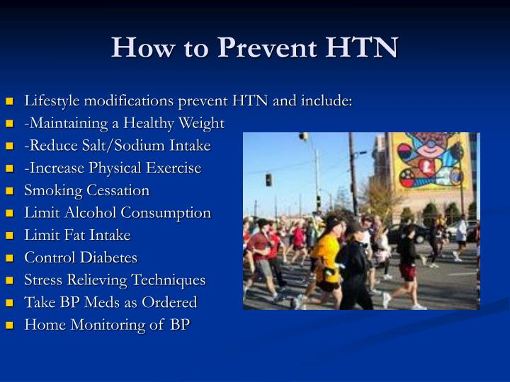 Lifestyle modifications prevent HTN and include: