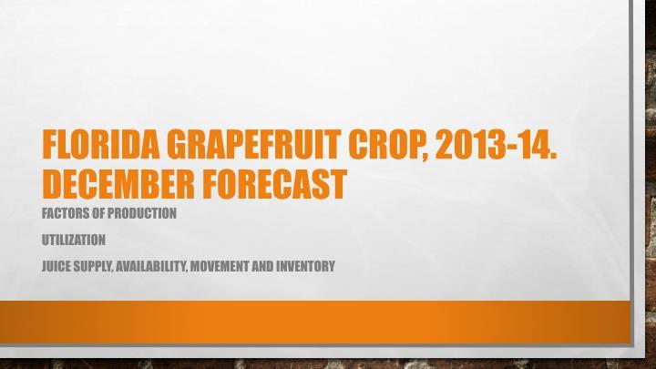 Florida grapefruit crop, 2013-14
