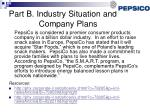 part b industry situation and company plans