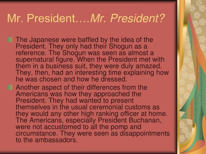 Mr. President….