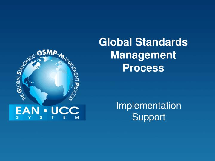 global standards management process