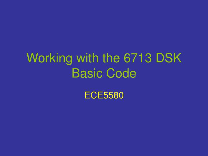 working with the 6713 dsk basic code n.