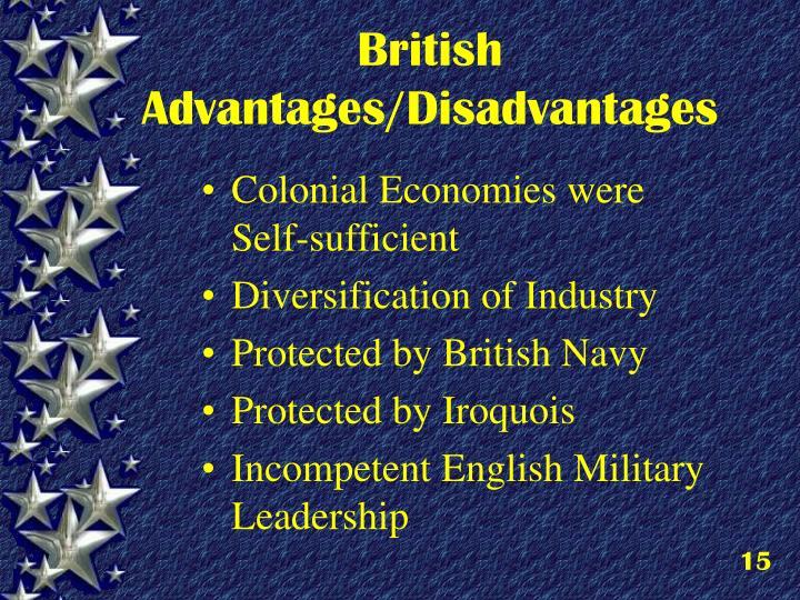 British Advantages/Disadvantages