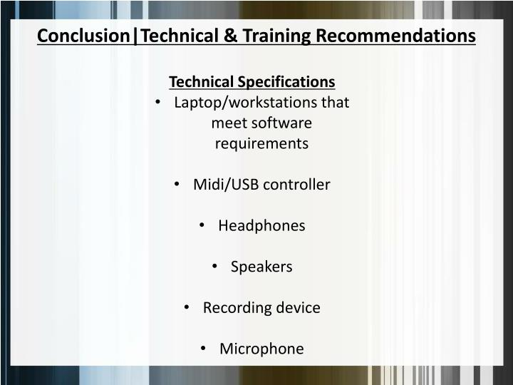 Conclusion|Technical & Training Recommendations