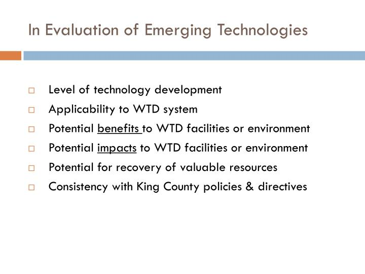 In evaluation of emerging technologies