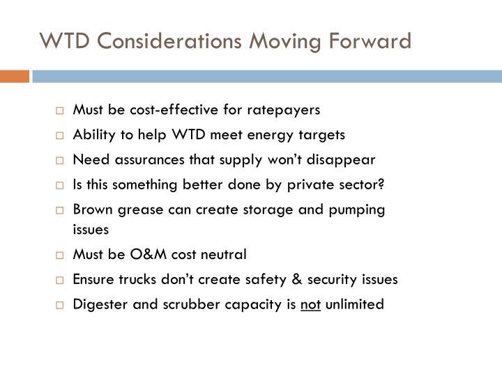 WTD Considerations Moving Forward