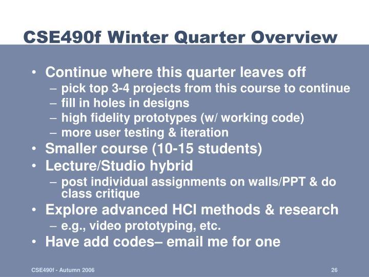 CSE490f Winter Quarter Overview