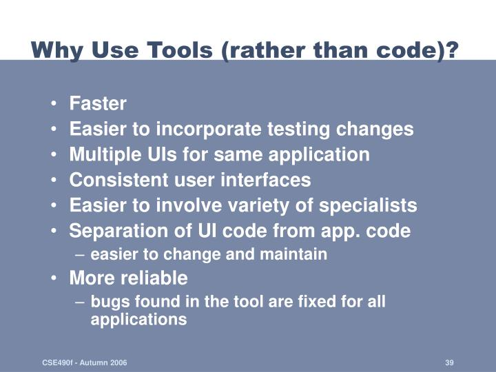 Why Use Tools (rather than code)?