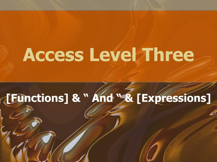 Access level three