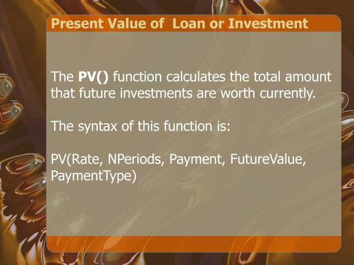Present Value of  Loan or Investment