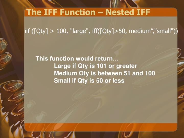 The IFF Function – Nested IFF