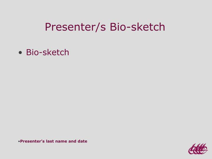 Presenter s bio sketch