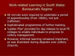 work related learning in south wales bureaucratic regime2