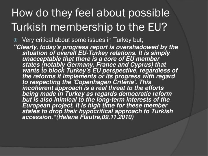 How do they feel about possible Turkish membership to the EU?