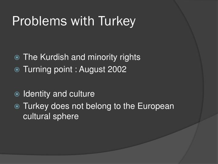 Problems with Turkey