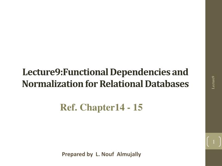 lecture9 functional dependencies and normalization for relational databases n.