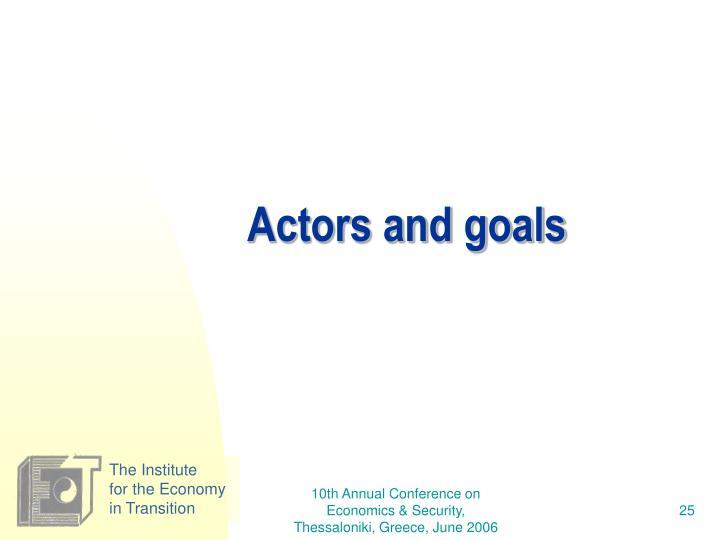 Actors and goals