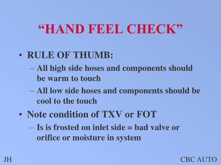 """HAND FEEL CHECK"""