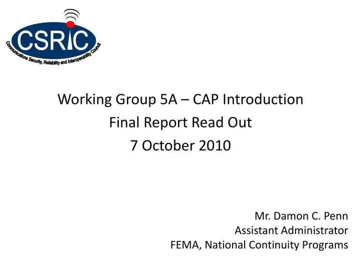 working group 5a cap introduction final report read out 7 october 2010