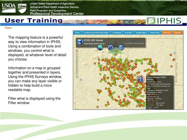 The mapping feature is a powerful way to view information in IPHIS. Using a combination of tools and