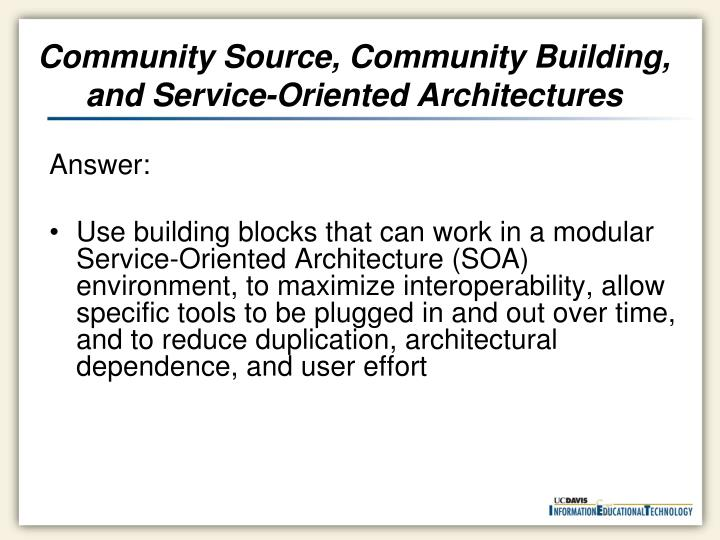 Community Source, Community Building, and Service-Oriented Architectures